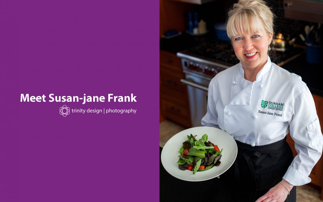 Meet Susan-jane Frank: Whitby Realtor and Chef